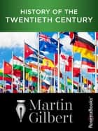 History of the Twentieth Century ebook by Martin Gilbert