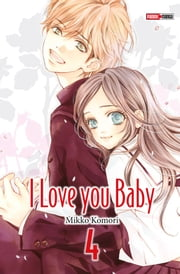 I love you baby T04 eBook by Mikko Komori