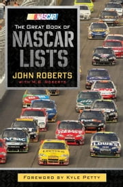 The Great Book of Nascar Lists ebook by John Roberts,M.B. Roberts