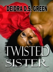 Twisted Sister ebook by Deidra D. S. Green