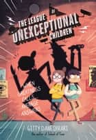 The League of Unexceptional Children ebook by Gitty Daneshvari