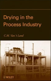 Drying in the Process Industry ebook by C. M. van 't Land