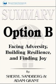 Summary: Option B: Facing Adversity, Building Resilience, and Finding Joy ebook by Readtrepreneur Publishing