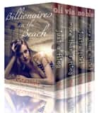 Billionaires on the Beach: The Complete Collection ebook by Olivia Noble