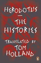The Histories ebook by Herodotus, Paul Cartledge, Tom Holland