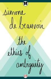 The Ethics of Ambiguity ebook by Simone de Beauvoir