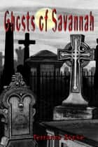 Ghosts of Savannah ebook by Terrance Zepke