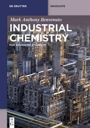 Industrial Chemistry - For Advanced Students ebook by Mark Anthony Benvenuto