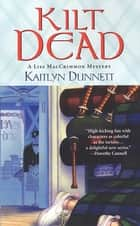 Kilt Dead ebook by Kaitlyn Dunnett