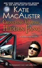 Crouching Vampire, Hidden Fang - A Dark Ones Novel ebook by Katie Macalister
