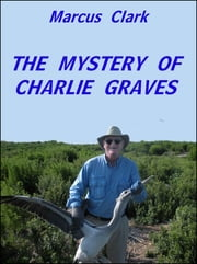 The Mystery of Charlie Graves ebook by Marcus Clark