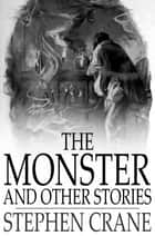 The Monster and Other Stories ebook by
