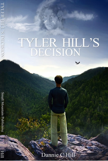 Tyler Hill's Decision ebook by Dannie Hill