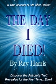 The Day I Died ebook by Ray Harris