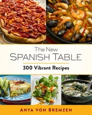 The New Spanish Table ebook by Anya von Bremzen