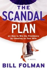 The Scandal Plan ebook by Bill Folman