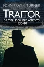 Traitor ebook by John Frayn Turner