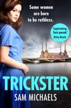 Trickster ebook by Sam Michaels