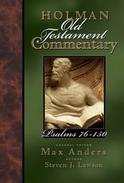 Holman Old Testament Commentary - Psalms 76-150 ebook by Steven Lawson,Max Anders