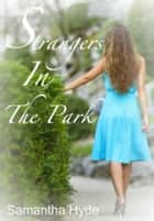 Strangers In The Park ebook by Samantha Hyde