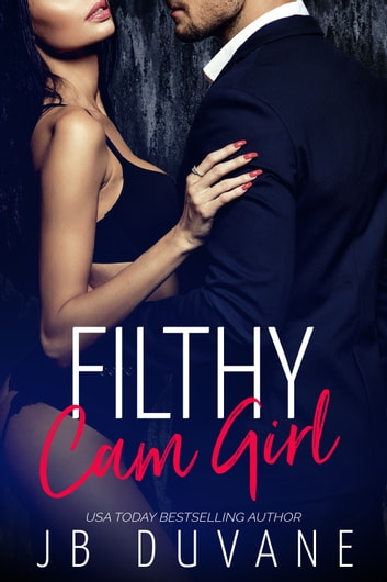 Filthy Cam Girl ebook by JB Duvane