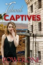 ISLAND CAPTIVES ebook by