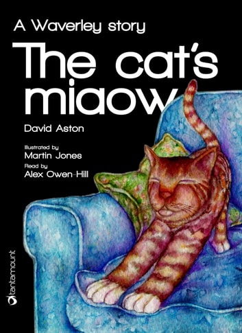 The Cat's Miaow: a Waverley story ebook by David Aston