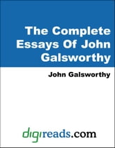 The Complete Essays of John Galsworthy ebook by Galsworthy, John, Sir