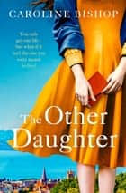 The Other Daughter ebook by Caroline Bishop