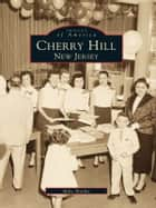 Cherry Hill, New Jersey ebook by Mike Mathis