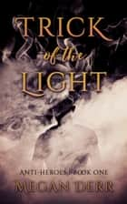 Trick of the Light ebook by