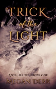 Trick of the Light ebook by Megan Derr