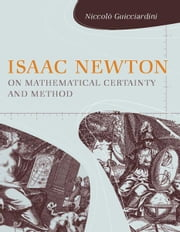 Isaac Newton on Mathematical Certainty and Method ebook by Niccolò Guicciardini
