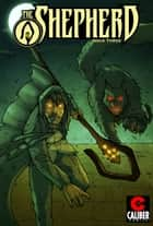 The Shepherd #3 ebook by Andrea Lorenzo Molinari, Roberto Xavier Molinari, Ryan Showers