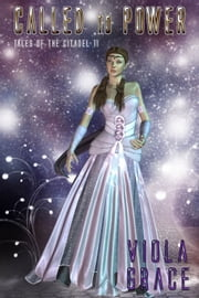 Called to Power - Book 11 ebook by Viola Grace