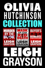 The Olivia Hutchinson Collection, Episodes 4-6 ebook by Leigh Grayson