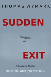 Sudden Exit - A Suspense Thriller ebook by Thomas Wymark