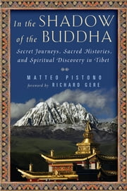 In the Shadow of the Buddha - One Man's Journey of Discovery in Tibet ebook by Matteo Pistono