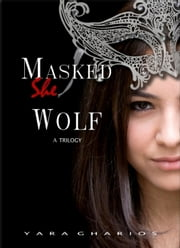 Masked SheWolf ebook by Yara Gharios