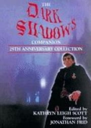 The Dark Shadows Companion - 25th Anniversary Collection ebook by Kathryn Leigh Scott