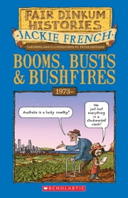 Booms, Busts and Bushfires - 1973– ebook by Jackie French