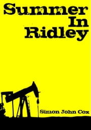 Summer In Ridley ebook by Simon John Cox