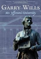 Mr. Jefferson's University ebook by Garry Wills