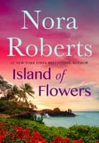 Island of Flowers ebook by