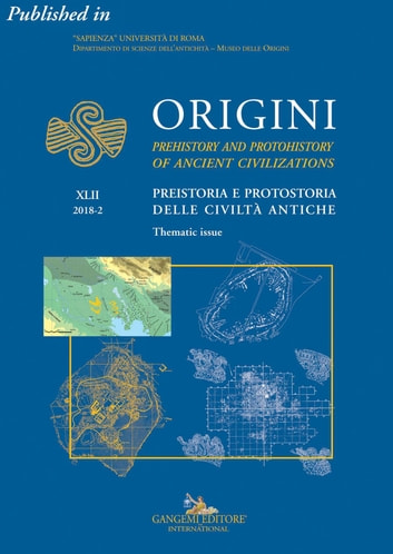 "The origins of civic life – a global perspective - Published in Origini n. XLII/2018. Rivista annuale del Dipartimento di Scienze dell'Antichità – ""Sapienza"" Università di Roma 