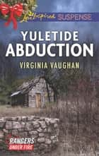 Yuletide Abduction ebook by Virginia Vaughan