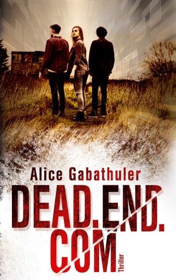 dead.end.com eBook by Alice Gabathuler