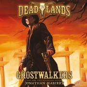 Deadlands: Ghostwalkers audiobook by Jonathan Maberry