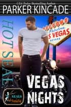 Hot SEAL, Vegas Nights ebook by Parker Kincade