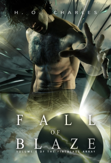 Fall of Blaze (Volume 6 of The Fireblade Array) ebook by H. O. Charles